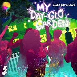Buy My Day-Glo Garden