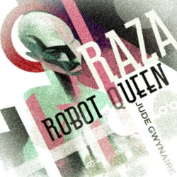 Buy Raza, Robot Queen